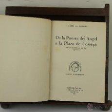 Libros de segunda mano: 3979- DE LA PUERTA DEL ANGEL A LA PLAZA DE LESSEPS. ALBERTO DEL CASTILLO. EDIT. DALMAU. 1945. . Lote 39802948