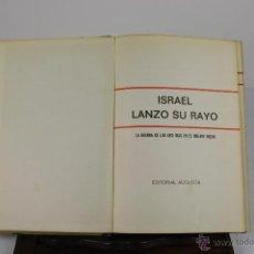 Libros de segunda mano: 6002 - ISRAEL LANZO SU RAYO. VV.AA. EDIT. AUGUSTA 1968.. Lote 40231806