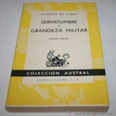 Libros de segunda mano: SERVIDUMBRE Y GRANDEZA MILITAR - ALFREDO VIGNY - COLECCION AUSTRAL - ESPASA-CALPE 1962 - COMO NUEVO. Lote 40649873