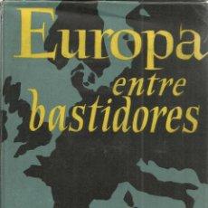 Libros de segunda mano: EUROPA ENTRE BASTIDORES. DE VERSALLES A NUREMBERG. PAUL SCHMIDT. DESTINO. BARCELONA. 1958. Lote 150990660