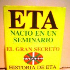 Libros de segunda mano: ETA NACIO EN UN SEMINARIO.EL GRAN SECRETO.HISTORIA DE ETA.(1952-1995). Lote 40704659