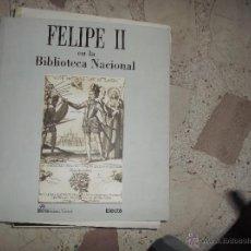 Libros de segunda mano: FELIPE II EN LA BIBLIOTECA NACIONAL. Lote 40773728