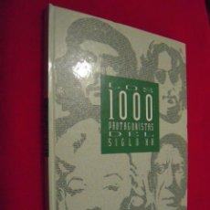 Libros de segunda mano: LOS 1000 PROTAGONISTAS DEL SIGLO XX - COLECCIONABLE DE EL PAIS. Lote 40846863