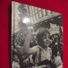 Libros de segunda mano: LA TRANSICION, MEMORIA GRAFICA DE LA HISTORIA Y LA SOCIEDAD ESPAÑOLA DEL SIGLO XX. Lote 40848973