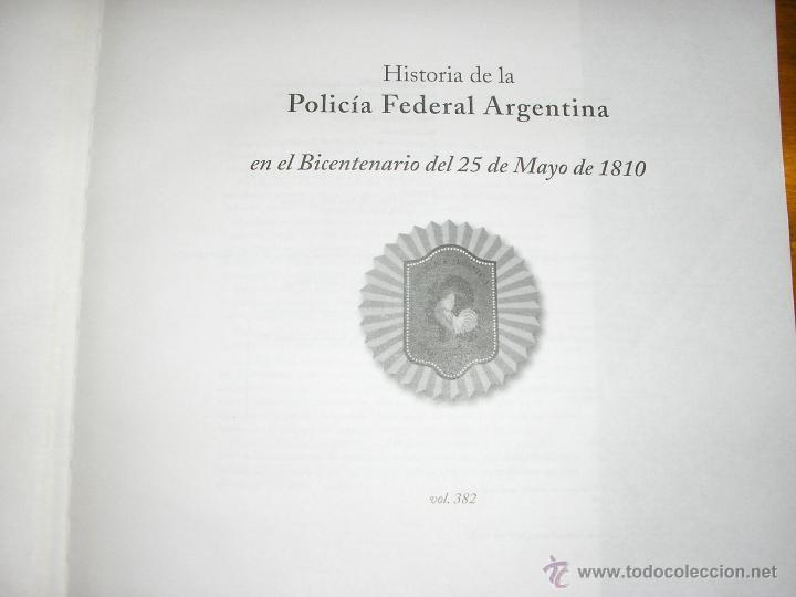 Libros de segunda mano: HISTORIA DE LA POLICIA FEDERAL ARGENTINA EN EL BICENTENARIO DEL 25 DE MAYO DE 1810 - Edit. Policial - Foto 2 - 40946123