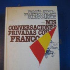 Libros de segunda mano: MIS CONVERSACIONES PRIVADAS CON FRANCO.FRANCISCO FRANCO SALGADO-ARAUJO.ESPEJO ESPAÑA 25.PLANETA 1977. Lote 40983846