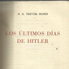 Libros de segunda mano: LOS ÚLTIMOS DÍAS DE HITLER. H.R. TREVOR-ROPER. JOSÉ JANES EDITOR. BARCELONA. 1957. Lote 41002929