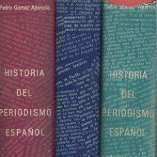 Libros de segunda mano: PEDRO GÓMEZ APARICIO. HISTORIA DEL PERIODISMO ESPAÑOL. 3 TOMOS. MADRID, 1971.. Lote 41002085