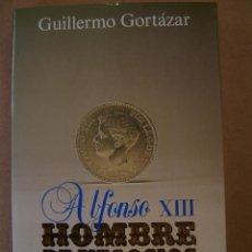 Libros de segunda mano: ALFONSO XIII, HOMBRE DE NEGOCIOS - GILLERMO CORTÁZAR. Lote 41022424