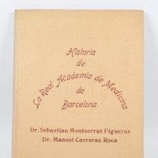 Libros de segunda mano: HISTORIA DE LA REAL ACADEMIA DE MEDICINA DE BARCELONA, ED. 1954. TIRAJE 6/1000. 24X33 CM. Lote 41105650
