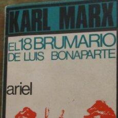 Libros de segunda mano: EL 18 DE BRUMARIO DE LUIS BONAPARTE DE KARL MARX (ARIEL). Lote 160614500