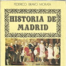 Libros de segunda mano: HISTORIA DE MADRID. FEDERICO BRAVO MORATA.CRISIS Y CAIDA DE LA DICTADURA. 5ª ED. MADRID. 1985. Nº6. Lote 41414502