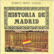 Libros de segunda mano: HISTORIA DE MADRID. FEDERICO BRAVO MORATA.DE LA DICTADURA A LA REPÚBLICA. 5ª ED. MADRID. 1985. Nº7. Lote 41414564