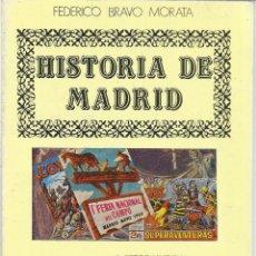 Libros de segunda mano: HISTORIA DE MADRID. FEDERICO BRAVO MORATA.EN LA MITAD DEL SIGLO. MADRID. 1986. Nº17. Lote 41415037