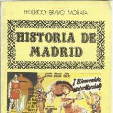 Libros de segunda mano: HISTORIA DE MADRID. FEDERICO BRAVO MORATA.ADIOS A MARRUECOS Y A LA GUERRA CIVIL. MADRID. 1986. Nº19. Lote 41415106
