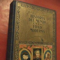 Libros de segunda mano: HISTORIA DEL MUNDO EN LA EDAD MODERNA. TOMO I. EL RENACIMOIENTO. D. EDUARDO IBARRA Y RODRIGUEZ.. Lote 41878328