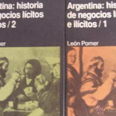 Libros de segunda mano: ARGENTINA: HISTORIA DE NEGOCIOS LÍCITOS E ILÍCITOS (2 VOLÚMENES) DE LEON POMER. Lote 41979513