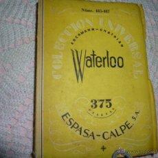 Libros de segunda mano: WATERLOO. NOVELA. - ERCKMAN Y CHATRIAN COLECCION UNIVERSAL ESPASA CALPE 1943. Lote 42188468