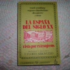 Libros de segunda mano: LA ESPAÑA DEL SIGLO XX VISTA POR EXTRANJEROS. WARD, EREMBURG, REGOYOS, CHAMBERLAIN, DOS PASSOS Y OTR. Lote 42287455