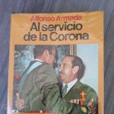 Libros de segunda mano: ALFONSO ARMADA AL SERVICIO DE LA CORONA. Lote 42346069