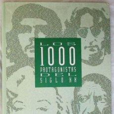 Libros de segunda mano: LOS 1000 PROTAGONISTAS DEL SIGLO XX - EL PAÍS 1992 - VER DESCRIPCIÓN. Lote 42399340
