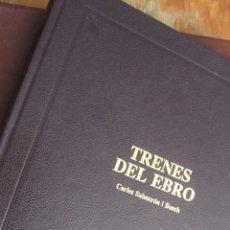 Libros de segunda mano: TRENES DEL EBRO DE CARLES SALMERÓN I BOSCH (SALMERÓN EDITOR). Lote 42484207