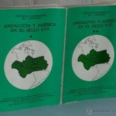 Libros de segunda mano: ANDALUCÍA Y AMÉRICA EN EL SIGLO XVII. DOS TOMOS.. Lote 42491829