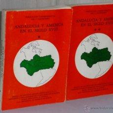 Libros de segunda mano: ANDALUCÍA Y AMÉRICA EN EL SIGLO XVIII. DOS TOMOS.. Lote 42491852