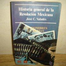 Libros de segunda mano: HISTORIA GENERAL DE LA REVOLUCIÓN MEXICANA, LOS HOMBRES EN ARMAS - JOSÉ C. VALADÉS. Lote 42567339