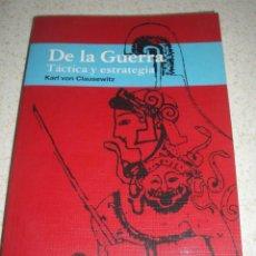 Libros de segunda mano: DE LA GUERRA. TÁCTICA Y ESTRATEGIA. KARL VON CLAUSEWITZ. 2006.. Lote 42580356