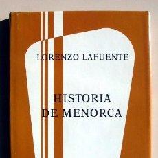 Libros de segunda mano: HISTORIA DE MENORCA - LORENZO LAFUENTE. Lote 42875321