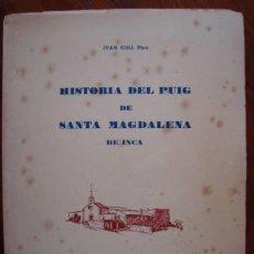 Libros de segunda mano: HISTORIA DEL PUIG DE SANTA MAGDALENA DE INCA. JUAN COLL. INCA, MALLORCA, 1970.. Lote 42974696