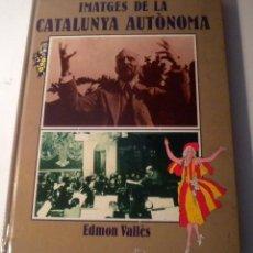 Libros de segunda mano: IMATGES DE LA CATAULNYA AUTONOMA - (CATALÂ). Lote 43134225