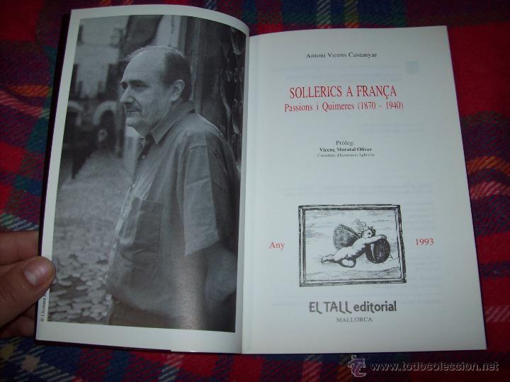 Libros de segunda mano: SOLLERICS A FRANÇA.PASSIONS I QUIMERES.1870-1940.ANTONI VICENS CASTANYER. MALLORCA. VEURE FOTOS. - Foto 2 - 154627236