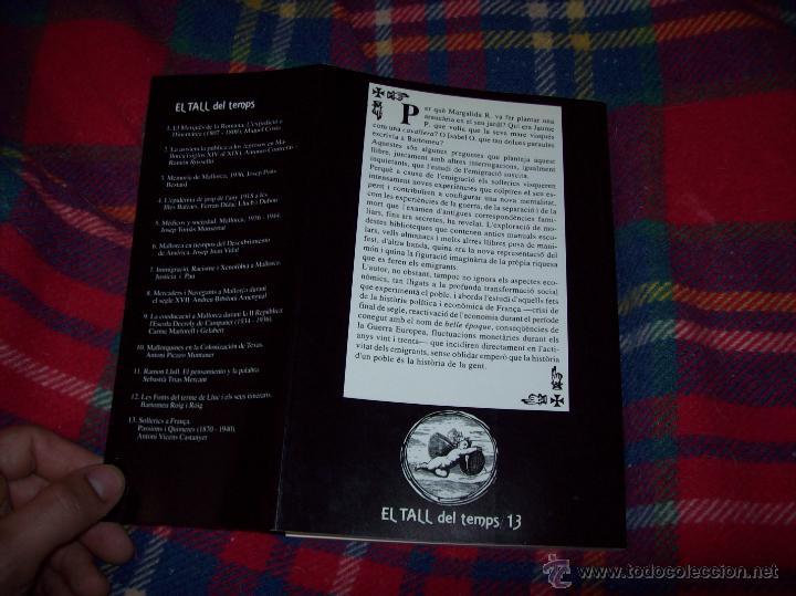 Libros de segunda mano: SOLLERICS A FRANÇA.PASSIONS I QUIMERES.1870-1940.ANTONI VICENS CASTANYER. MALLORCA. VEURE FOTOS. - Foto 14 - 154627236