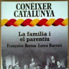 Libros de segunda mano: CONEIXER CATALUNYA. LA FAMILIA I EL PARENTIU. Nº 17. Lote 43253408