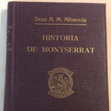 Libros de segunda mano: HISTORIA DE MONTSERRAT. ALBAREDA, ANSELMO M. . Lote 43288665
