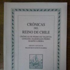 Libros de segunda mano: CRÓNICAS DEL REINO DE CHILE. CRÓNICAS DE PEDRO DE VALDIVIA-GÓNGORA MARMOLEJO-PEDRO MARIÑO LOBERA. Lote 43525310