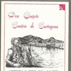 Libros de segunda mano: LIBRO DON QUIJOTE. CANTÓN DE CARTAGENA. HISTORIA Y SITIO DEL CANTÓN. IMP. MOLEGAR. 1988. CARTAGENA. . Lote 43594073