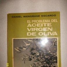 Libros de segunda mano: EL PROBLEMA DEL ACEITE VIRGEN DE OLIVA 1967. Lote 43743842
