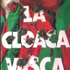 Libros de segunda mano: LA CLOACA VASCA. PEPE REI. TXALAPARTA. Lote 221702752