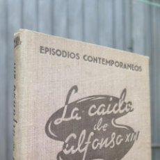 Libros de segunda mano: LA CAIDA DE ALFONSO XIII. ALFONSO CAMBRA. Lote 43994739