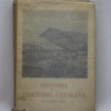 Libros de segunda mano: PAU ROMEVA. HISTÒRIA DE LA INDÚSTRIA CATALANA. VOLUM II. 1952. Lote 44069143