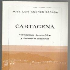 Libros de segunda mano: LIBRO CARTAGENA: CRECIMIENTO DEMOGRÁFICO Y DESARROLLO INDUSTRIAL (MURCIA, 1982) [TAPA BLANDA] JOSE L. Lote 44077010