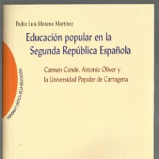 Libros de segunda mano: LIBRO EDUCACIÓN POPULAR EN LA SEGUNDA REPÚBLICA ESPAÑOLA.CARMEN CONDE,ANTONIO OLIVER Y LA UNIVERSIDA. Lote 44077263