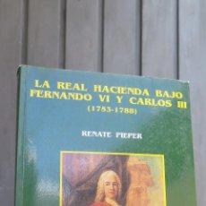 Libros de segunda mano: LA REAL HACIENDA BAJO FERNANDO VI Y CARLOS III. RENATE PIEPER. Lote 44088745