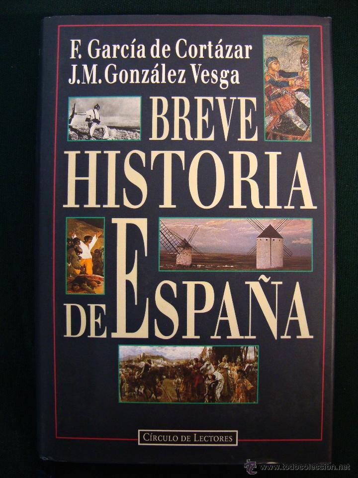 BREVE HISTORIA DE ESPAÑA. F. GARCÍA DE CORTÁZAR Y GONZÁLEZ VESGA. TAPA DURA (Libros de Segunda Mano - Historia Moderna)