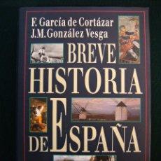 Libros de segunda mano: BREVE HISTORIA DE ESPAÑA. F. GARCÍA DE CORTÁZAR Y GONZÁLEZ VESGA. TAPA DURA. Lote 44100344