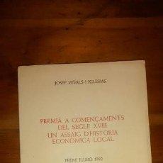 Libros de segunda mano: PREMIÀ A COMENÇAMENTS DEL SEGLE XVIII /JOSEP VIÑALS IGLESIAS / 1ª EDICIÓN / 1983 LLIBRE EN CATALÀ. Lote 43771396