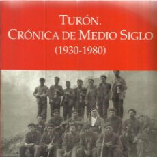 Libros de segunda mano: TURÓN. CRÓNICA DE MEDIO SIGLO. 1930-1980. MANUEL J. LÓPEZ GONZÁLEZ. I. GOFER. OVIEDO. 1999. Lote 44305740